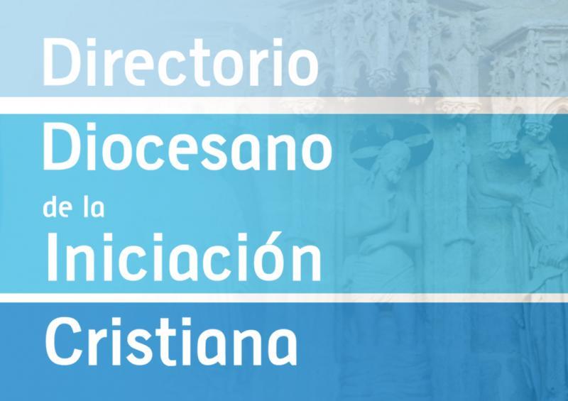 DIRECTORIO DIOCESANO DE LA INICIACIÓN CRISTIANA 2014
