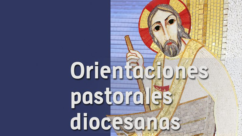 Orientaciones Diocesanas Pastorales 2016-2021