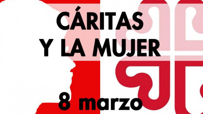 CÁRITAS Y LA MUJER. 8 DE MARZO