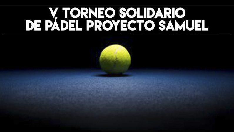 V Torneo de pádel a beneficio del Proyecto Samuel