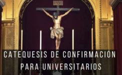 Catequesis de Confirmación en la Universidad