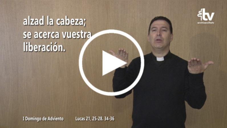 Evangelio del 2 de diciembre (I Adviento) en Lengua de Signos Española
