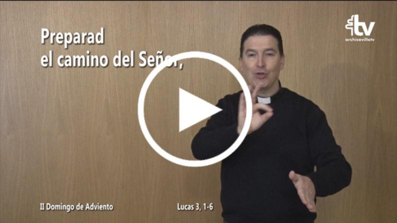 Evangelio del 9 de diciembre (II Adviento) en Lengua de Signos Española