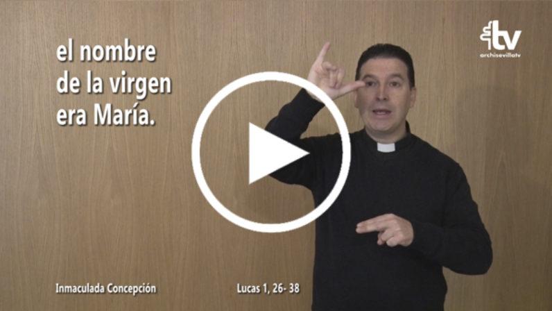 Evangelio del 8 de diciembre (Inmaculada Concepción) en Lengua de Signos Española