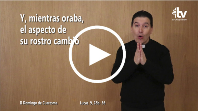Evangelio del II Domingo de Cuaresma en LSE (Ciclo C)