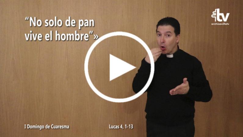 Evangelio del I Domingo de Cuaresma en LSE (Ciclo C)
