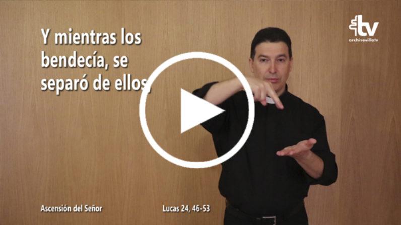 Evangelio de la Solemnidad de la Ascensión del Señor (ciclo C) en LSE