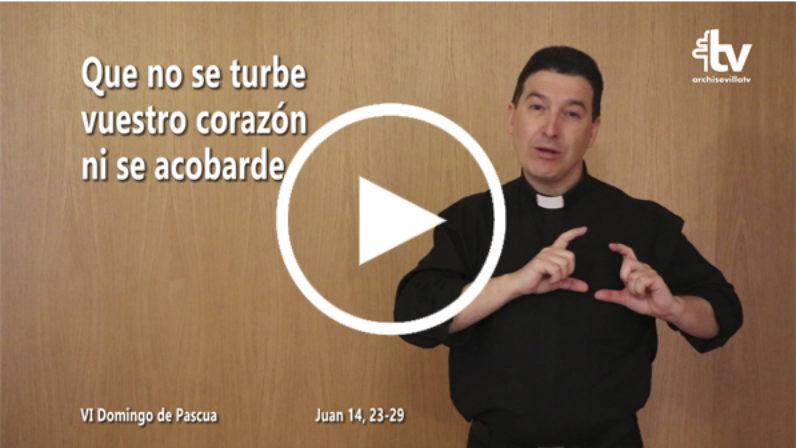 Evangelio del VI Domingo de Pascua (ciclo C) en LSE