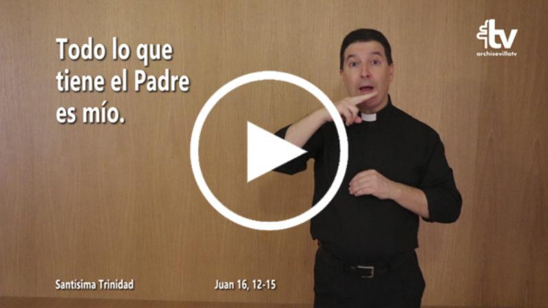 Evangelio de la Solemnidad de la Santísima Trinidad (ciclo C) en LSE