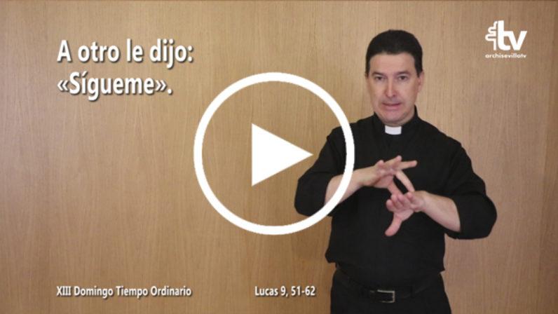 Evangelio del XIII Domingo de Tiempo Ordinario en LSE (ciclo C)