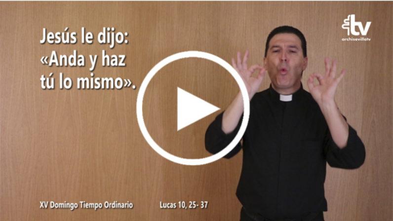Evangelio del XV Domingo de Tiempo Ordinario en LSE (ciclo C)