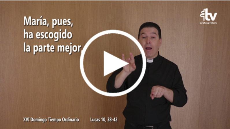 Evangelio del XVI Domingo de Tiempo Ordinario en LSE (ciclo C)