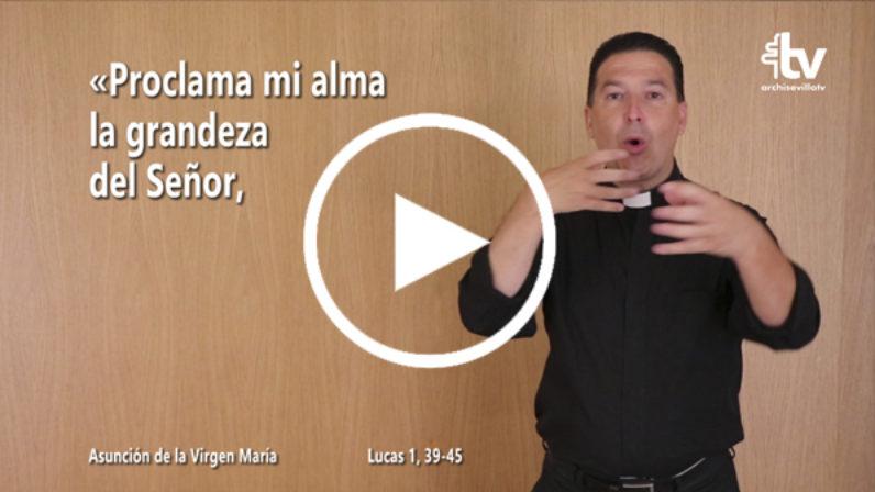 Evangelio de la Solemnidad de la Asunción de la Virgen en Lengua de Signos Española