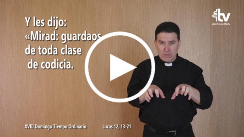 Evangelio del XVIII Domingo de Tiempo Ordinario en LSE (ciclo C)
