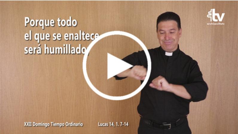 Evangelio del XXII Domingo de Tiempo Ordinario en Lengua de Signos Española (Ciclo C)