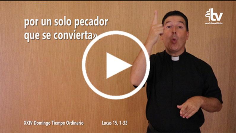 Evangelio del XXIV Domingo de Tiempo Ordinario en Lengua de Signos Española (Ciclo C)