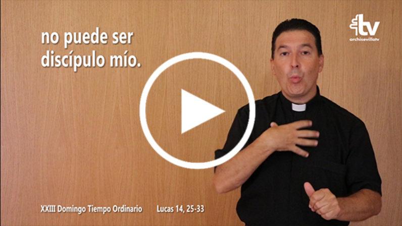 Evangelio del XXIII Domingo de Tiempo Ordinario en Lengua de Signos Española (Ciclo C)