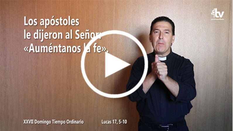 Evangelio del XXVII Domingo de Tiempo Ordinario en Lengua de Signos Española (Ciclo C)