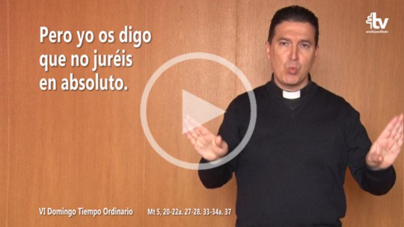Evangelio del VI Domingo de Tiempo Ordinario (ciclo A) en LSE