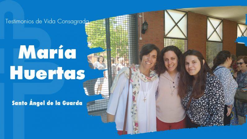 María Huertas, del Santo Ángel de la Guarda: Un camino hacia la felicidad