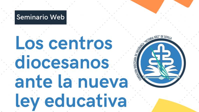 La Fundación Diocesana de Enseñanza organiza un encuentro virtual sobre la nueva ley educativa
