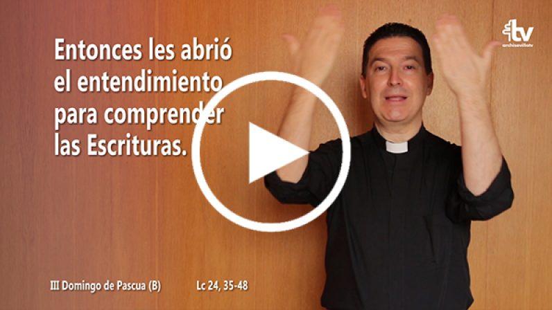 Evangelio del III Domingo de  Pascua en LSE (ciclo B)